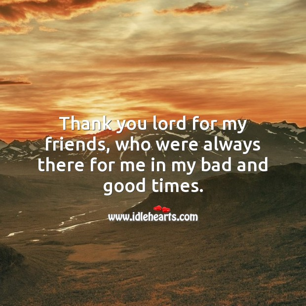 Thank you lord for my friends, who were always there for me in my bad and good times. Thank You Quotes Image