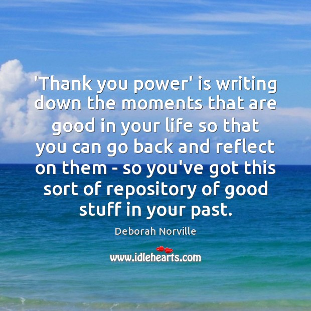 'Thank you power' is writing down the moments that are good in Image