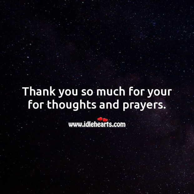 Thank you so much for your for thoughts and prayers. Sympathy Thank You Messages Image