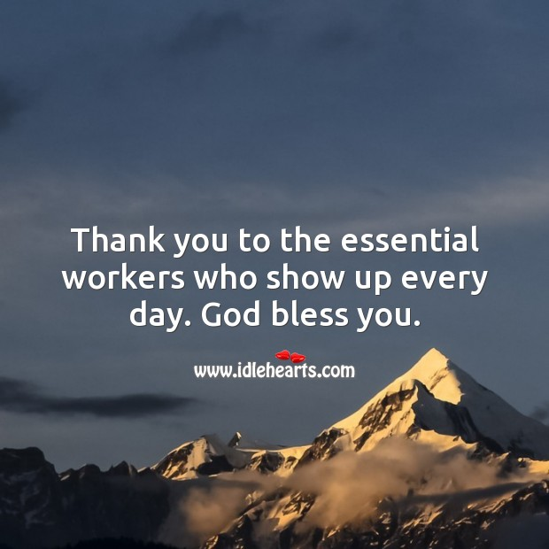 Thank you to the essential workers who show up every day. Thank You Quotes Image
