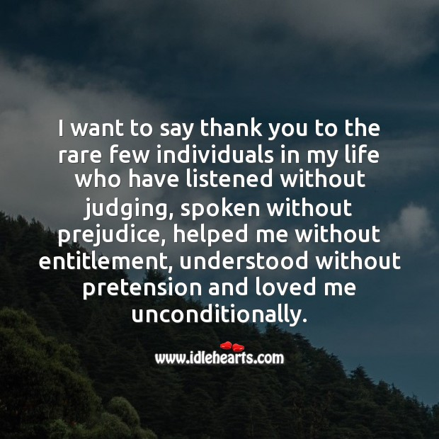 Thank you to the rare few individuals in my life who supported without conditions. Thank You Quotes Image
