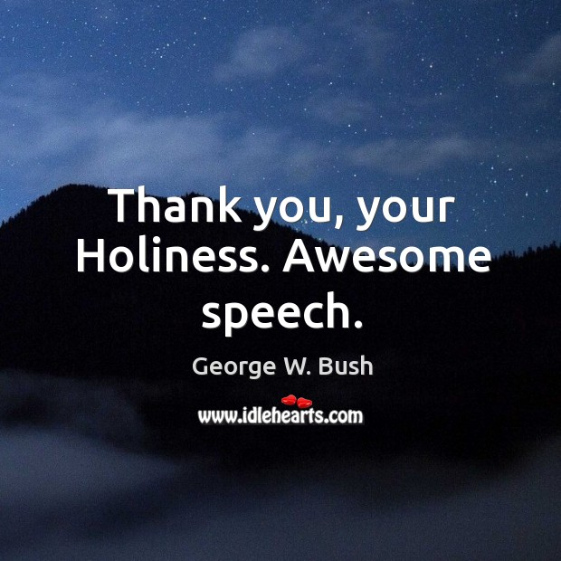 Image, Thank you, your Holiness. Awesome speech.