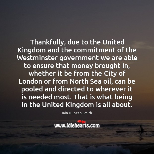 Thankfully, due to the United Kingdom and the commitment of the Westminster Image