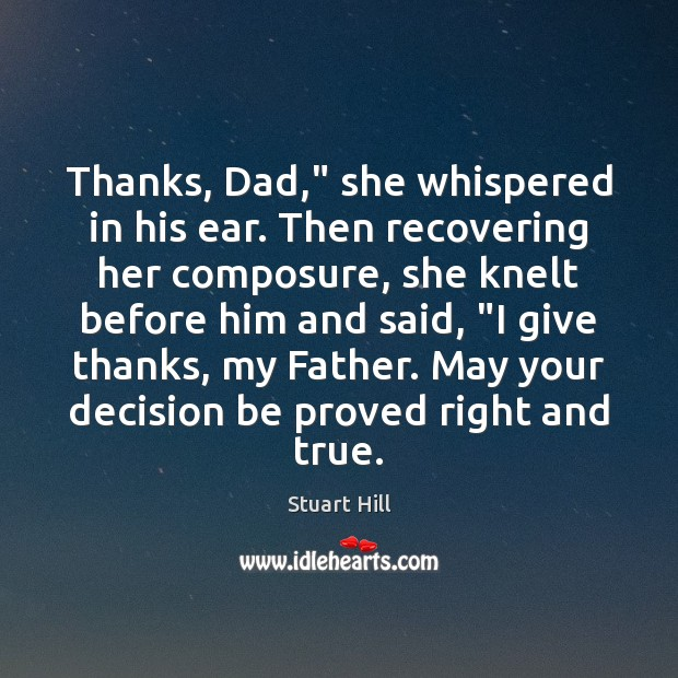 "Thanks, Dad,"" she whispered in his ear. Then recovering her composure, she Image"