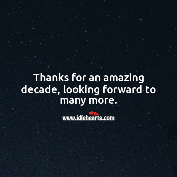 Thanks for an amazing decade, looking forward to many more. 10th Wedding Anniversary Messages Image