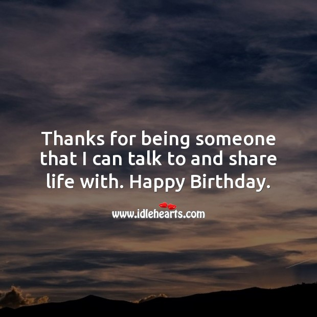 Image, Thanks for being someone that I can talk to and share life with.