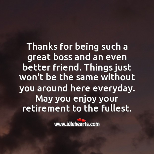 Thanks for being such a great boss and an even better friend. Retirement Wishes for Boss Image