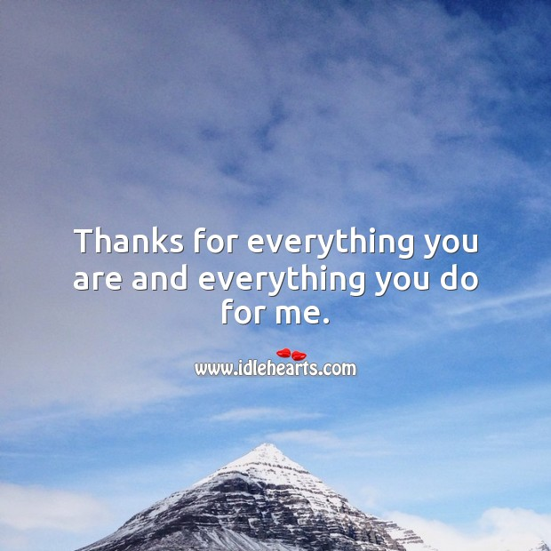 Thanks for everything you are and everything you do for me. Father's Day Messages Image