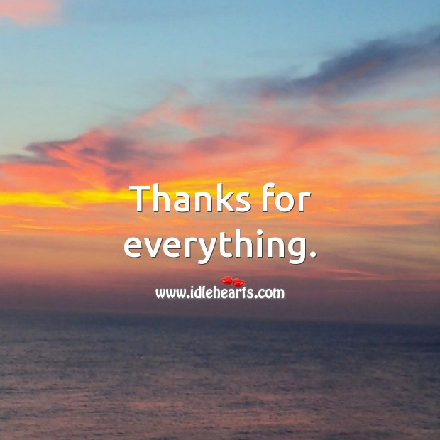 Thanks for everything. Thank You Messages Image
