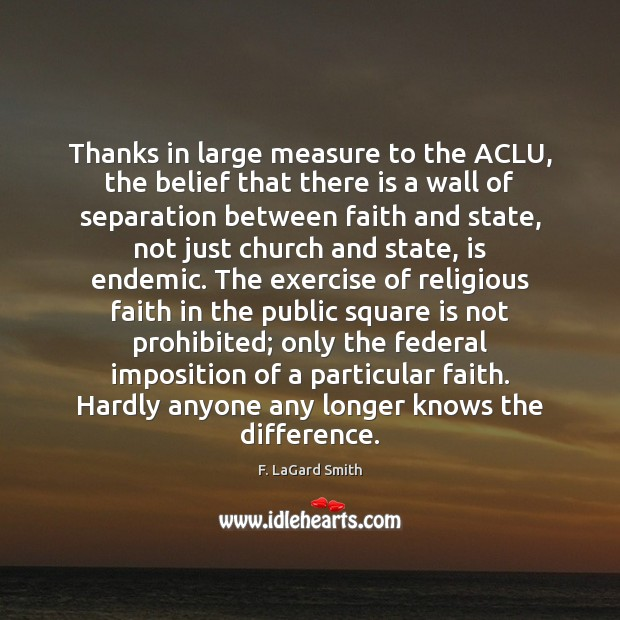 Image, Thanks in large measure to the ACLU, the belief that there is