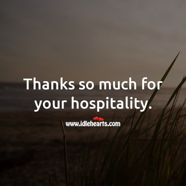 Thanks so much for your hospitality. Thank You Messages Image