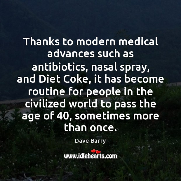 Image, Thanks to modern medical advances such as antibiotics, nasal spray, and Diet