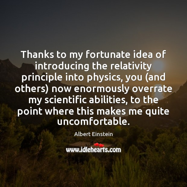 Image, Thanks to my fortunate idea of introducing the relativity principle into physics,