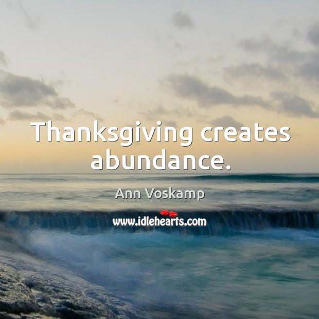 Image, Thanksgiving creates abundance.