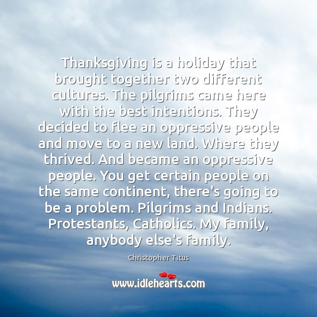 Thanksgiving is a holiday that brought together two different cultures. The pilgrims Image