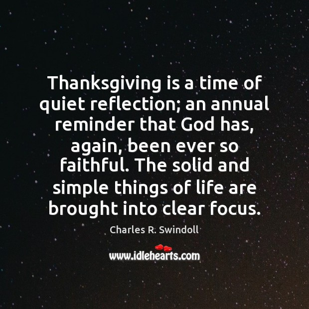 Thanksgiving is a time of quiet reflection; an annual reminder that God Thanksgiving Quotes Image