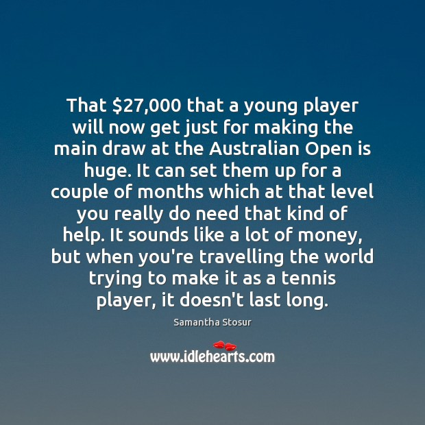 That $27,000 that a young player will now get just for making the Travel Quotes Image
