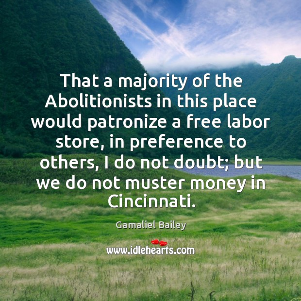 That a majority of the abolitionists in this place would patronize a free labor store, in preference Image
