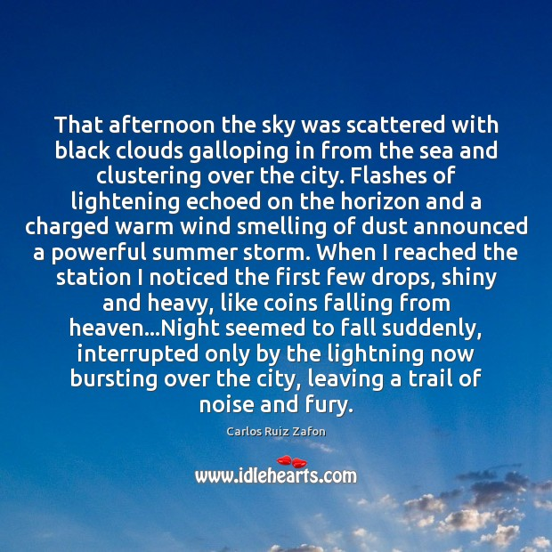 That afternoon the sky was scattered with black clouds galloping in from Summer Quotes Image