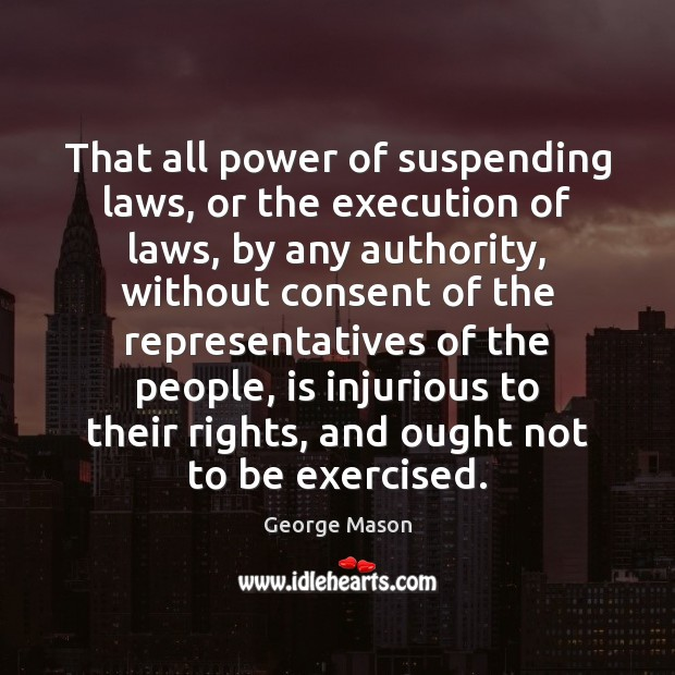 That all power of suspending laws, or the execution of laws, by Image
