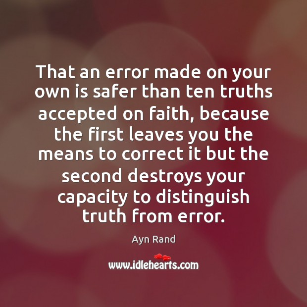 That an error made on your own is safer than ten truths Image