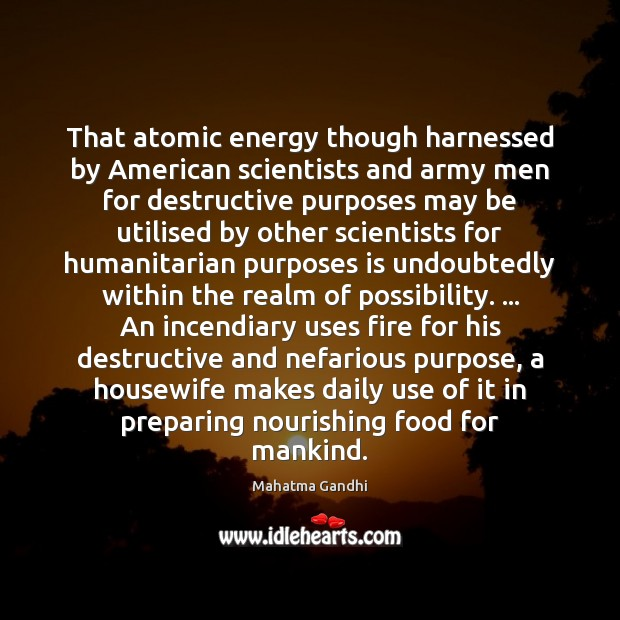 Image, That atomic energy though harnessed by American scientists and army men for