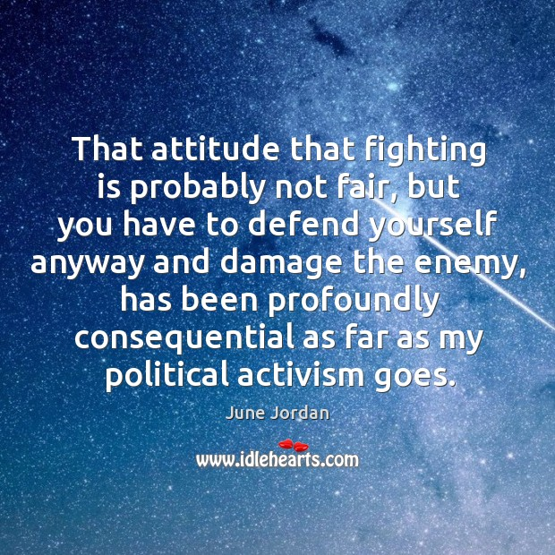 Image, That attitude that fighting is probably not fair, but you have to