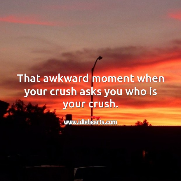 Image, That awkward moment when your crush asks you who is your crush.