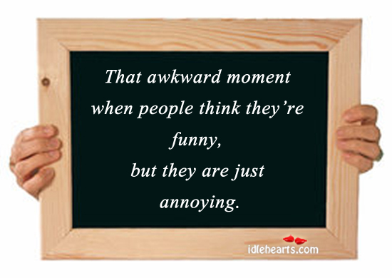 The Awkward Moment When People Think…
