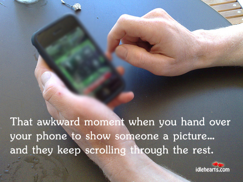 Image, That awkward moment when you hand over your phone