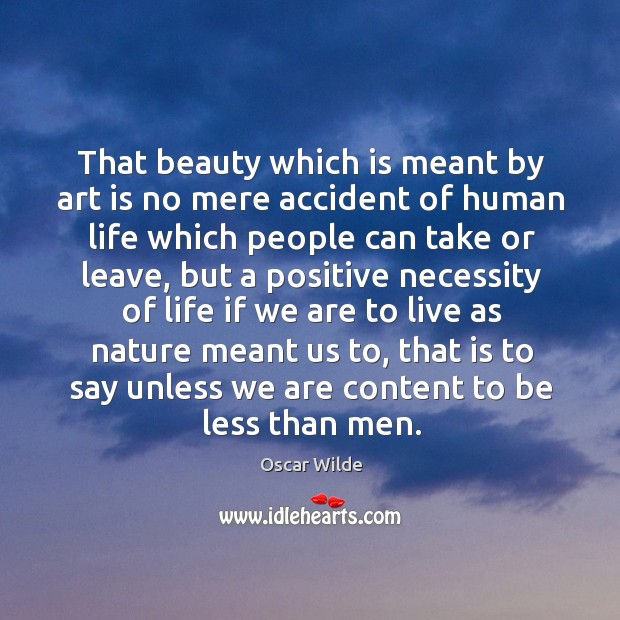 Image, That beauty which is meant by art is no mere accident of