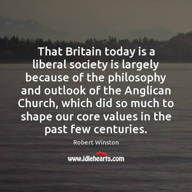 Image, That Britain today is a liberal society is largely because of the