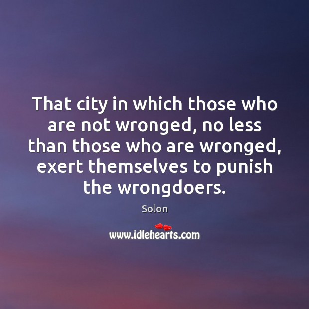 That city in which those who are not wronged, no less than Image