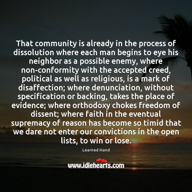 That community is already in the process of dissolution where each man Learned Hand Picture Quote