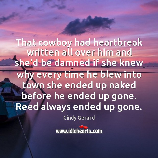 That cowboy had heartbreak written all over him and she'd be damned Image