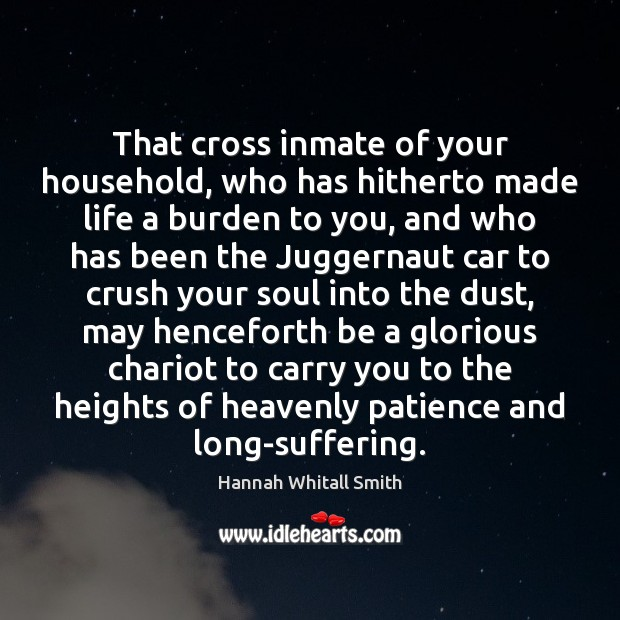 Image, That cross inmate of your household, who has hitherto made life a