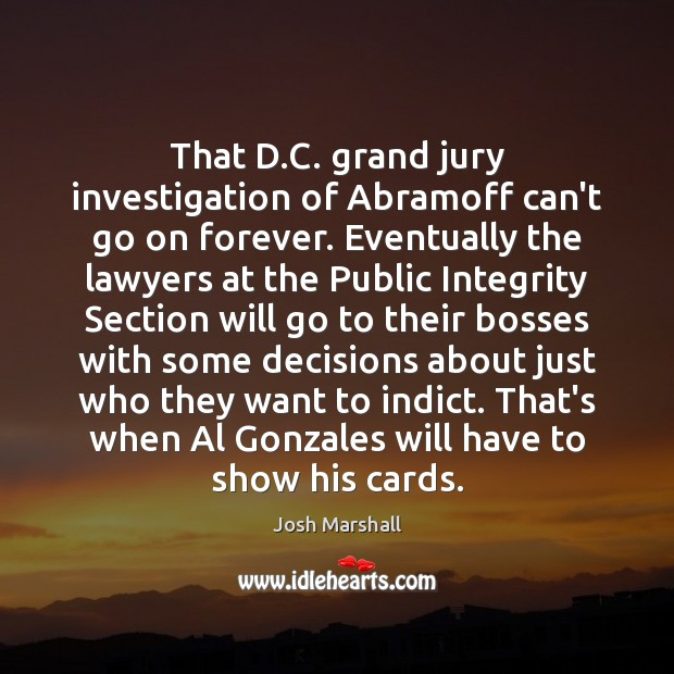 That D.C. grand jury investigation of Abramoff can't go on forever. Image