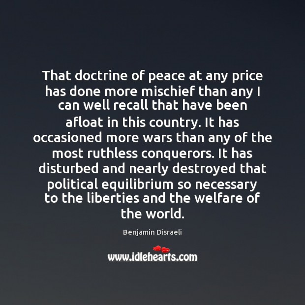 That doctrine of peace at any price has done more mischief than Image