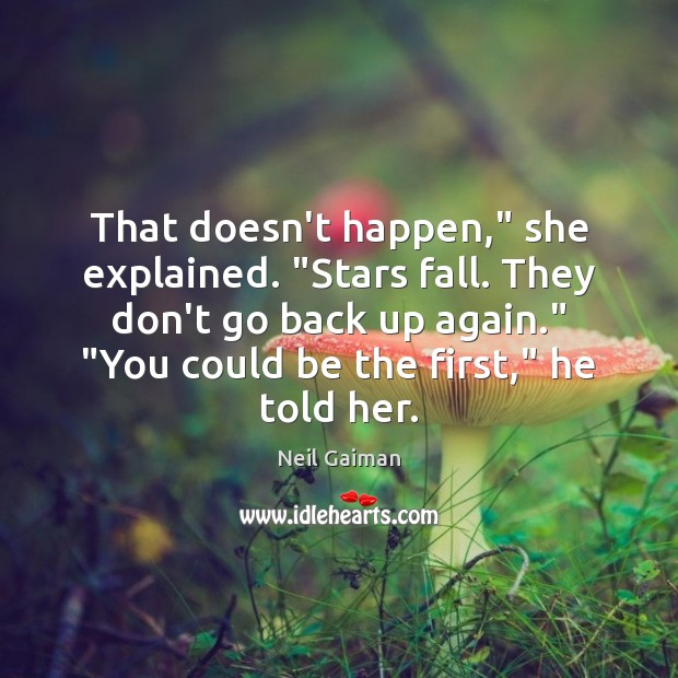 """Image, That doesn't happen,"""" she explained. """"Stars fall. They don't go back up"""