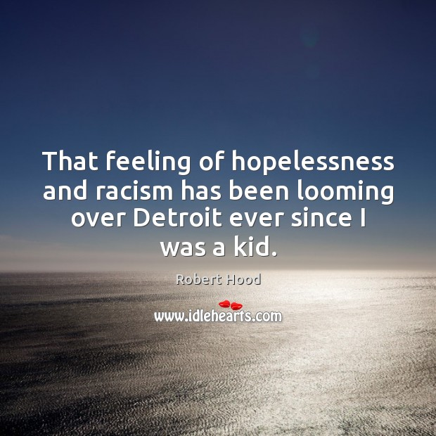 That feeling of hopelessness and racism has been looming over Detroit ever Image