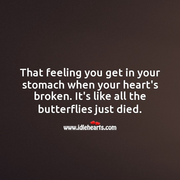 That feeling you get in your stomach when your heart's broken. Sad Love Quotes Image