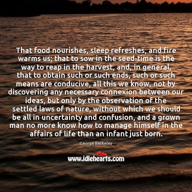 That food nourishes, sleep refreshes, and fire warms us; that to sow Image