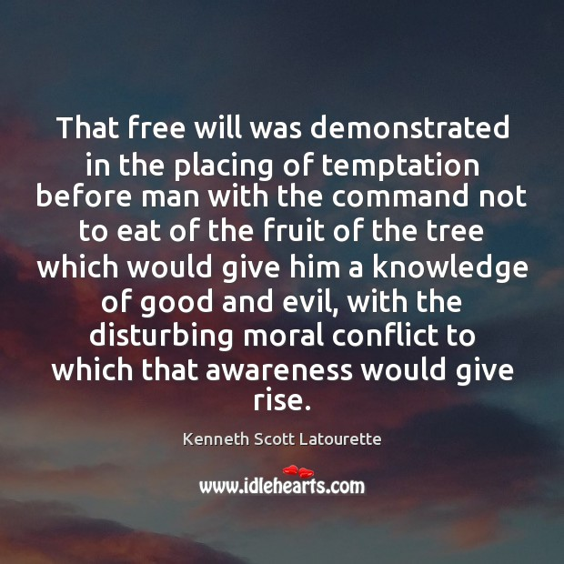 That free will was demonstrated in the placing of temptation before man Image
