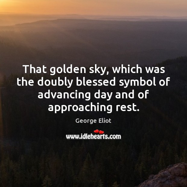 Image, That golden sky, which was the doubly blessed symbol of advancing day