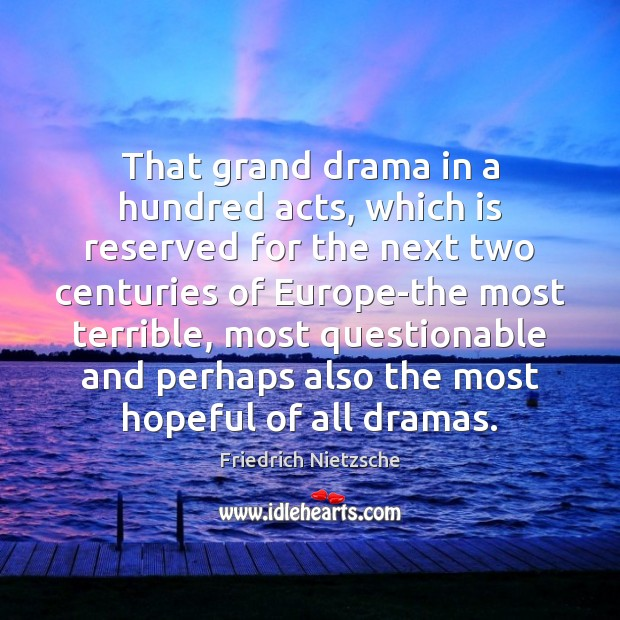 That grand drama in a hundred acts, which is reserved for the Image