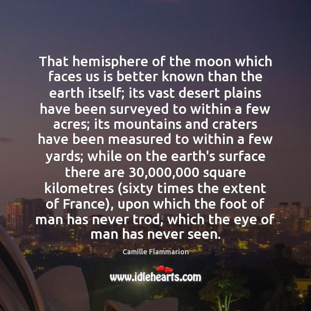 Image, That hemisphere of the moon which faces us is better known than