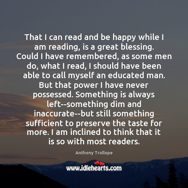 That I can read and be happy while I am reading, is Image