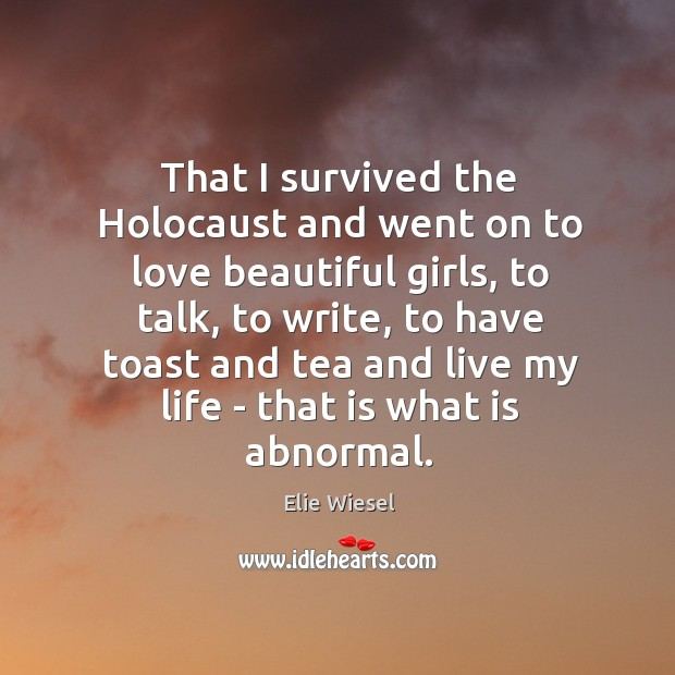 That I survived the Holocaust and went on to love beautiful girls, Image