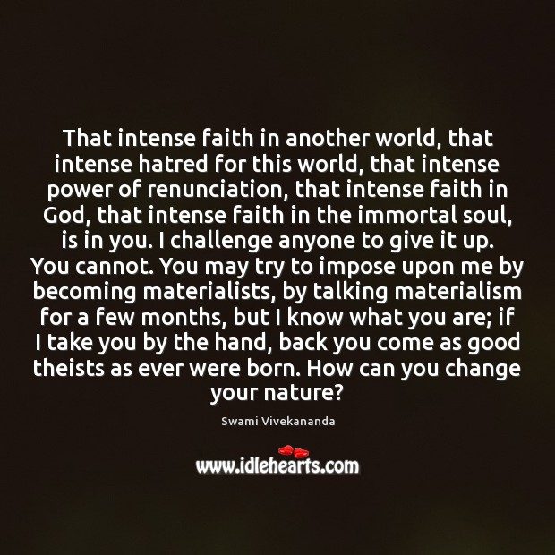 That intense faith in another world, that intense hatred for this world, Image
