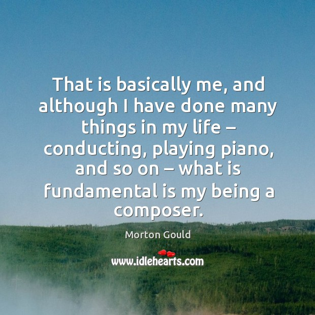 Image, That is basically me, and although I have done many things in my life – conducting